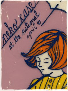 Neko Case from April 6, 2009 - this poster is so cute!  I wish I had a copy, especially since I was at the show!
