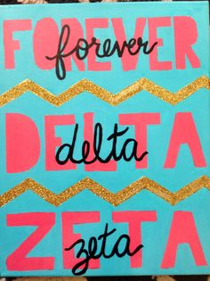 "Maybe write ""Excellence, Determination, Trust Eternal"" in the pink and ""Xi Delta Theta"" in front."
