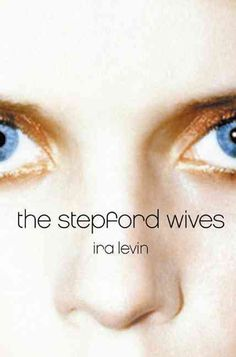 """CONNECTICUT: """"The Stepford Wives"""" (1975) The female residents of the small town of Stepford, Connecticut, seem too good to be true, and they are."""