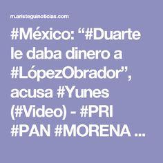 """#México: """"#Duarte le daba dinero a #LópezObrador"""", acusa #Yunes (#Video) - #PRI #PAN #MORENA #AMLO"""