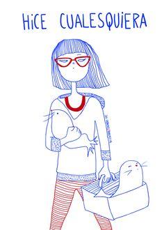 Textos de Juli Sabanes Dibujos de Robertita  Fb/Tumblr: hicecualesquiera Twitter: hicecualesquier  #hicecualesquiera #julietasabanes #robertita #foca #ilustracion #mujer #anteojos