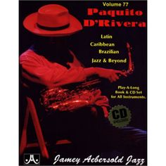 VOLUME 77 - PAQUITO D' RIVERA From the source! Paquito produced and oversaw the recording himself using his own world renowned band! - should be a welcome addition to every musician's Play-A-Long library. Jazz, Long Books, Online Music Stores, Play, Feelings, Saxophones, Percussion, Centre, Change