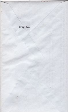 fragile. please handle with care | depression | envelope | letter | typewriter | sealed with a loving kiss | sadness | words | http://www.republicofyou...