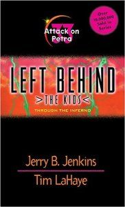 Attack on Petra (Left Behind: The Kids #33) by Jerry B. Jenkins. $1.80. Series - Left Behind: The Kids (Book 33). Publication: February 1, 2004. Author: Jerry B. Jenkins. Publisher: Tyndale House Publishers, Inc. (February 1, 2004)