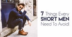 7 Things Short Men Need To Avoid By All Means!