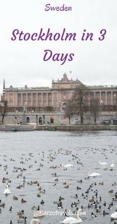 Stockholm in 3 days. Sweden