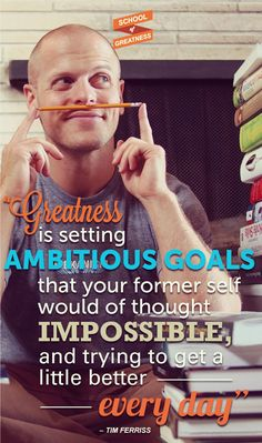 """""""Greatness is setting ambitious goals that your former self would of thought impossible, and trying to get a little better every day"""" - Tim Ferriss Tim Ferriss, Timothy Ferriss, Motivational Quotes, Inspirational Quotes, Home Based Business, Business Ideas, Self Talk, Ted Talks, Successful People"""