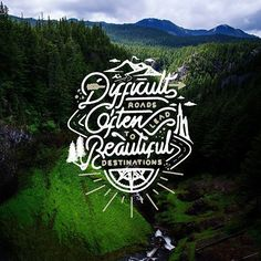 Difficult roads often lead to beautiful destinations . #handlettering #adventure #life . Background image by Nathan Anderson