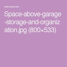 Space-above-garage-storage-and-organization.jpg (800×533)