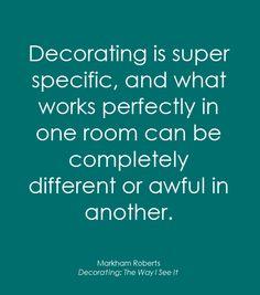 decorating advice // Markham Roberts #designtips