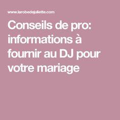 Conseils de pro: informations à fournir au DJ pour votre mariage