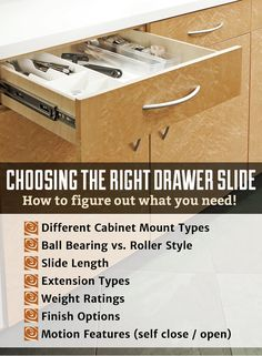 It's hard to figure out what drawers slides you need when you've never done it before. This guide will help walk you through what you need to know and includes help videos and illustrations. Learn about drawer slide: mount types, styles, lengths, extensions, weight ratings, finishes and motion features like self close, self open and push to open.