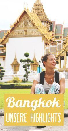 THAILAND • Bangkok • Unsere Tipps, Highlights und Lieblings-Tempel