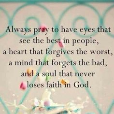 Always pray to see the best in people