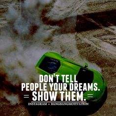 - Dont just sit and talk about your dream , nobody is either interested , go there and show your dream by making it reality, make your dreams comes true , thats where people will take interest in you. - Via my very good friend @BossThings_ - #BangBangMotivation