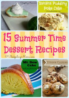 15 Summer Time Dessert Recipes that are simple, but taste delicious!