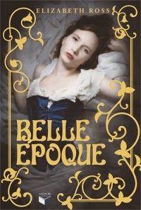 CCL - Cinema, Café e Livros: Belle Époque  de Elizabeth Ross
