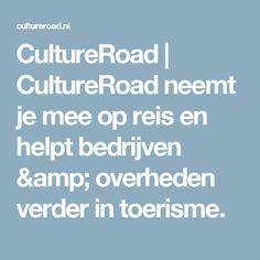 CultureRoad | CultureRoad neemt je mee op reis en helpt bedrijven & overheden verder in toerisme.