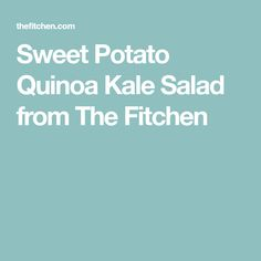 Sweet Potato Quinoa Kale Salad from The Fitchen