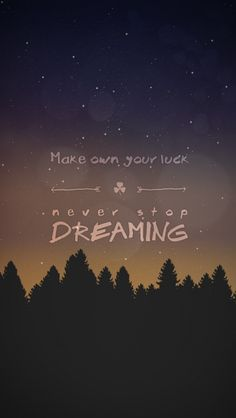 Never Stop Dreaming - iPhone wallpaper #quotes @mobile9