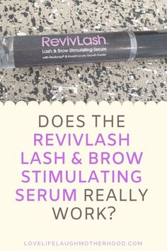 Does The RevivLash Lash & Brow Stimulating Serum Really Work? #Revivlash #revivserums #beautyreview #beauty