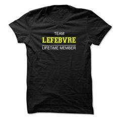 Team LEFEBVRE Lifetime member - #gift basket #money gift. HURRY => https://www.sunfrog.com/Names/Team-LEFEBVRE-Lifetime-member-nqsyqpmkvg.html?68278