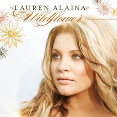 "Lauren Alaina ~ Wildflower ~ Though I'm not particularly familiar with the artist, there is an amazing song on this album called ""Dirt Road Prayer"" that reminds me of both Jessie and Gemma. :)"