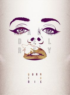 Lana Del Rey: Born To Die poster by Jump Jirakaweekul Lana Del Rey Tattoos, Lana Del Rey Love, Ink Link, Indie, Born To Die, Desenho Tattoo, Poster Prints, Art Prints, Ldr
