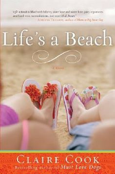 Life's a Beach by Claire Cook. Fiction | Contemporary  [2009]