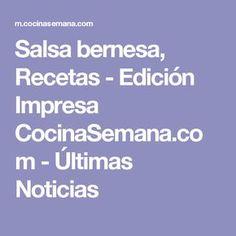 Salsa bernesa, Recetas - Edición Impresa CocinaSemana.com - Últimas Noticias
