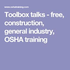 Toolbox talks - free, construction, general industry, OSHA training Safety Toolbox Talks, Tool Box, Training, Construction, Free, Building, Toolbox, Work Outs, Excercise