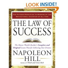 The Law of Success. A Complete and Original Lesson Plan For Achieving Success.    You Can Get it Here: http://www.amazon.com/gp/product/158542689X/ref=as_li_ss_tl?ie=UTF8=1789=390957=158542689X=as2=moneyopport-20