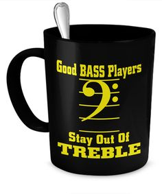 Good Bass Players Stay Out of Treble  #gift#musician #music $17.95