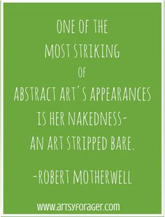 finding the artsy Art In The Park, Robert Motherwell, Inspirational Thoughts, Daily Motivation, Artsy, Woman, Inspired, Sayings, Abstract