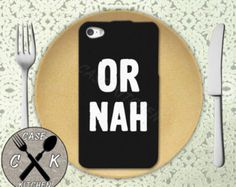 Or Nah Quote Funny Vine And Tumblr Inspired Custom Rubber Tough Case For iPhone 4/4s and iPhone 5 and 5s and 5c and iPhone 6 and 6 Plus +