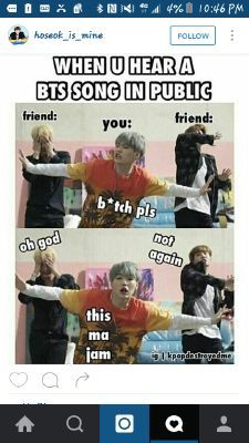 Extremely sorry about the language but this so so me.My friends don't My like k-pop or BTS and I'm like…wut? But I still sing and dance to it I front of them. Bts Suga, Bts Bangtan Boy, Bts Mv, Memes Bts Español, Bts Memes Hilarious, K Pop Memes, Got7, Vkook, About Bts