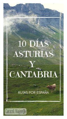 Una ruta de 10 días por el norte de España. Asturias y Cantabria con excursiones, visitas culturales y gastronómicas. #asturias #cantabria #españa #caracolviajero