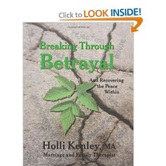 Breaking Through Betrayal: and Recovering the Peace Within (New Horizons in Therapy Series): Holli Kenley: 9781615990092: Amazon.com: Books