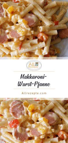 Makkaroni-Wurst-Pfanne – All Rezepte - Fırın yemekleri - Las recetas más prácticas y fáciles Healthy Crockpot Recipes, Easy Chicken Recipes, Beef Recipes, Vegetarian Recipes, Cooking Recipes, Pasta Recipes, Soup Recipes, Pasta Fagioli, Pizza Und Pasta