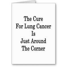 21 best funny cards for cancer patients images on pinterest fun the cure for lung cancer is just around the corner greeting cards lung cancer funny m4hsunfo