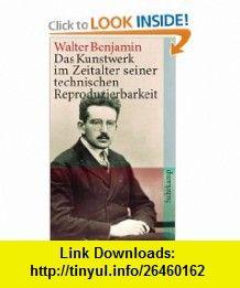 Das Kunstwerk im Zeitalter seiner technischen Reproduzierbarkeit (9783518461969) Walter Benjamin , ISBN-10: 3518461966  , ISBN-13: 978-3518461969 ,  , tutorials , pdf , ebook , torrent , downloads , rapidshare , filesonic , hotfile , megaupload , fileserve