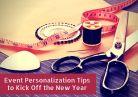 Event Personalization Tipsto Kick Off