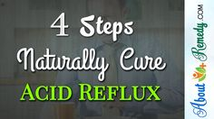 How to Naturally CURE Acid Reflux FAST - 4 Steps Solutions To Destroy Heartburn And Indigestion http://www.youtube.com/watch?v=SlmYIGotreE