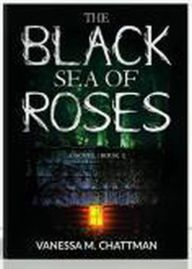 "Read ""The Black Sea Of Roses: A Novel (Book The Black Sea Of Roses, by Vanessa M. Chattman available from Rakuten Kobo. The forest is dark, haunting and ghastly. A couple wondering through a hidden passage way found an abandoned cabin cover. Book 1, This Book, Barnes And Noble Books, Roses Book, Voice Of America, Thriller Books, Black Sea, Book Nooks, How To Know"