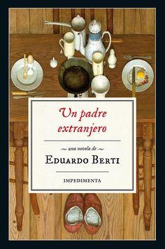 Un padre extranjero / Eduardo Berti http://fama.us.es/record=b2723251~S5*spi
