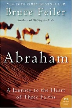 Bestseller Books Online Abraham: A Journey to the Heart of Three Faiths (P.S.) Bruce Feiler $10.39  - http://www.ebooknetworking.net/books_detail-0060838663.html