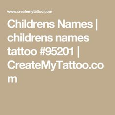 Childrens Names | childrens names tattoo #95201 | CreateMyTattoo.com