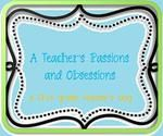 """A first grade teacher's blog about her passions(school and non-school related) as well as her obsessions related to her passions!"""
