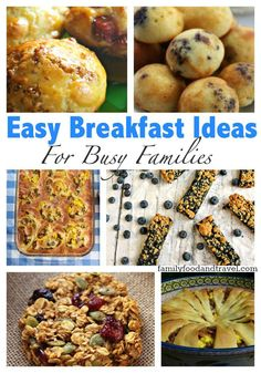 Easy Breakfast Ideas For Busy Families: 25 recipes to make your mornings easier and more delicious.