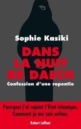 Dans la nuit de Daech - Confession d'une repentie ebook by Sophie KASIKI,Pauline GUÉNA